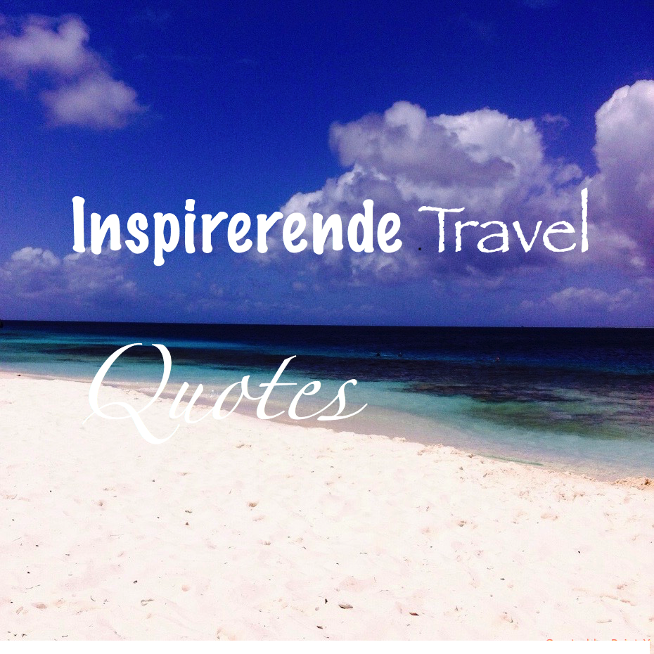 Citaten Geld Geldt : Inspirerende travel quotes met een verhaal reis mee met sandra